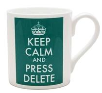 Click to enlarge - Keep Calm and Press Delete
